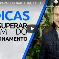 como superar o fim do relacionamento